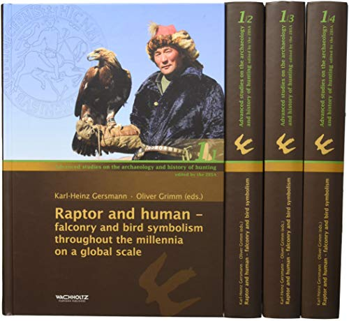 9783529014901: Raptor and human: falconry and bird symbolism throughout the millennia on a global scale (Advanced studies on the archaeology and history of hunting)