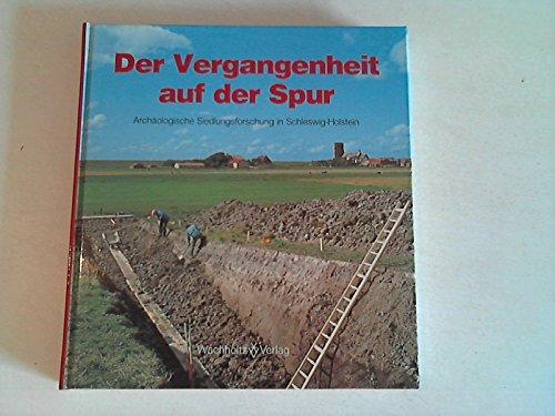 9783529018435: Der Vergangenheit auf der Spur: Archäologische Siedlungsforschung in Schleswig-Holstein