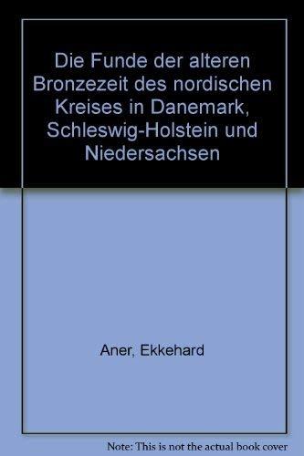 Die Funde der älteren Bronzezeit des nordischen Kreises in Dänemark, Schleswig-Holstein und Niedersachsen : Band VIII : Ribe Amt - Aner, Ekkehard ; & Kersten, Karl ; editors