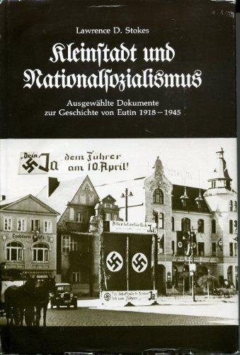9783529021824: Kleinstadt und Nationalsozialismus: Ausgew�hlte Dokumente zur Geschichte von Eutin 1918-1945 (Quellen und Forschungen zur Geschichte Schleswig-Holsteins)