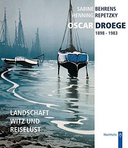 9783529025334: Oscar Droege (1898 - 1983): Landschaft, Witz und Reiselust