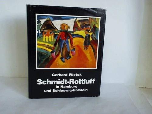Karl Schmidt-Rottluff in Hamburg und Schleswig-Holstein (Buchreihe: Wietek, Gerhard