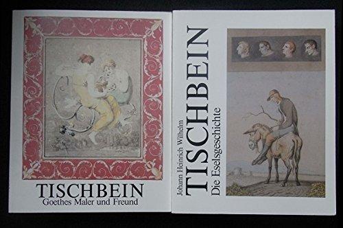 9783529025457: Johann Heinrich Wilhelm Tischbein. Goethes Maler und Freund
