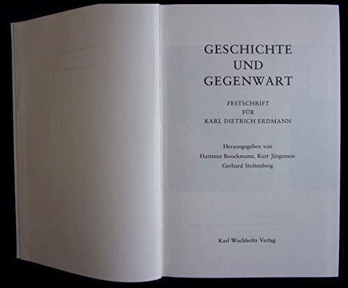 Geschichte und Gegenwart: Festschrift fur Karl Dietrich Erdmann (German Edition): NA