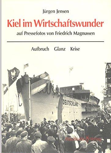 Kiel im Wirtschaftswunder: Jürgen Jensen