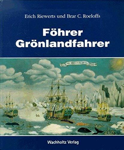 Föhrer Grönlandfahrer.: Riewerts, Erich; Roeloffs, Brar C.
