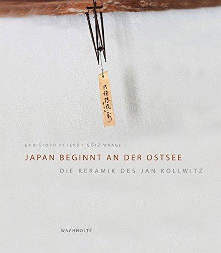 9783529027635: Japan beginnt an der Ostsee: Die Keramik des Jan Kollwitz