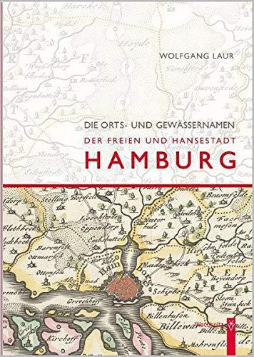 9783529028168: Orts-und Gewässernamen der Freien und Hansestadt Hamburg: Ein historisches Lexikon unter Einbeziehung relevanter Flurnamen