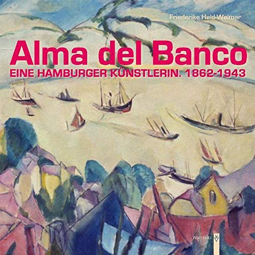 9783529028526: Alma del Banco: Eine Hamburger K�nstlerin, 1862-1943