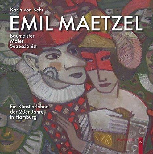 9783529028533: Emil Maetzel: Baumeister, Maler, Sezessionist