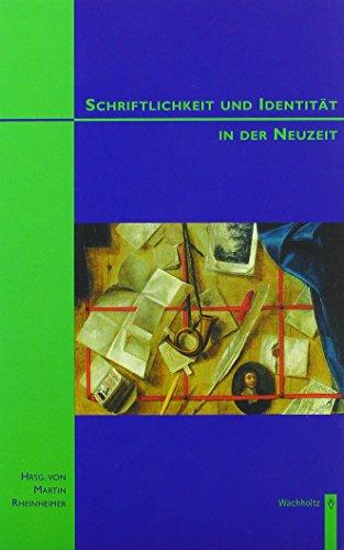 Schriftlichkeit und Identität in der Neuzeit - Rheinheimer, Martin