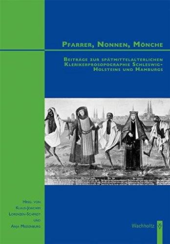 9783529029493: Pfarrer, Nonnen, Mönche: Beiträge zur spätmittelalterlichen Klerikerprosopographie Schleswig-Holsteins und Hamburgs