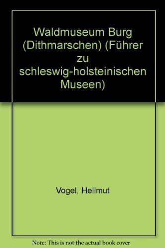 9783529029530: Waldmuseum Burg (Dithmarschen) (Führer zu schleswig-holsteinischen Museen)