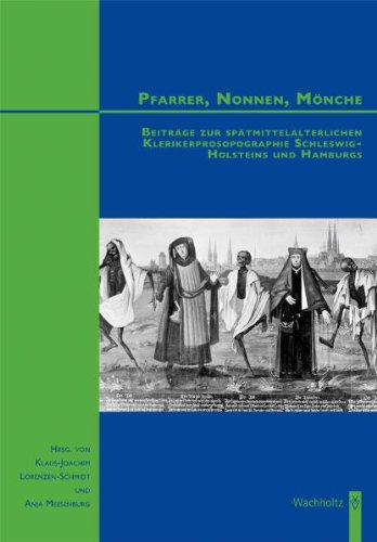 9783529040559: Pfarrer, Nonnen, Mönche: Beiträge zur spätmittelalterlichen Klerikerprosopographie Schleswig-Holsteins und Hamburgs
