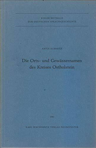 9783529043536: Die Orts- und Gewässernamen des Kreises Ostholstein (Kieler Beiträge zur deutschen Sprachgeschichte)