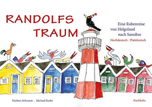 9783529047855: Randolfs Traum: Eine Rabenreise von Helgoland nach Sansibar Hochdeutsch/ Plattdeutsch
