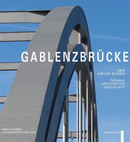 Kiel Architektur gablenzbrücke der kieler bogen technik architektur und geschichte