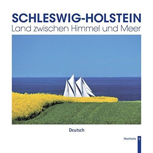 9783529053375: Schleswig-Holstein - Land zwischen Himmel und Meer