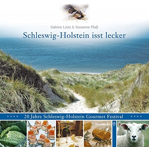 9783529055225: Schleswig-Holstein isst lecker: 20 Jahre Schleswig-Holstein Gourmet Festival
