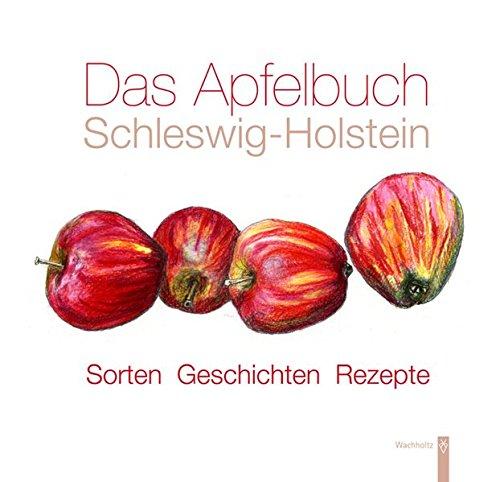 Das Apfelbuch Schleswig-Holstein: Sorten - Geschichten - Rezepte - Meinolf Hammerschmidt
