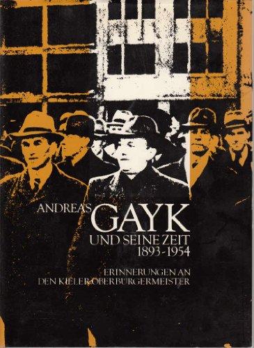 Andreas Gayk und seine Zeit 1893-1954 : Jensen, Jürgen und