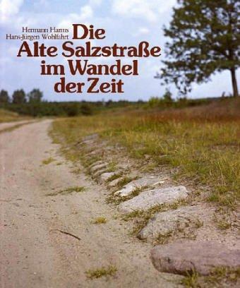 9783529061783: Die Alte Salzstraße im Wandel der Zeit