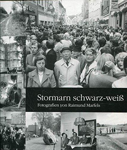 9783529071003: Stormarn schwarz-weiss. Fotografien des Journalisten Raimund Marfels. Zeitgeschichte und kommunales Leben 1949-1989