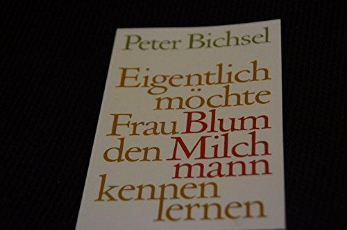 Eigentlich m?chte Frau Blum den Milchmann kennenlernen: Peter Bichsel