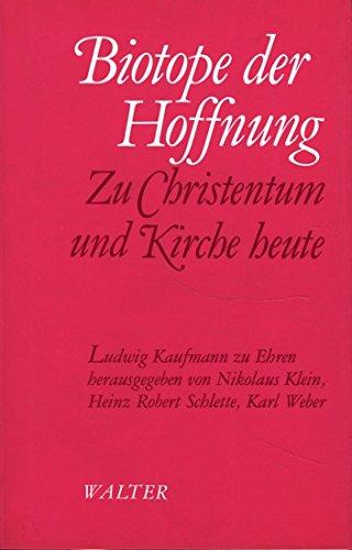 9783530077513: Biotope der Hoffnung. Zu Christentum und Kirche heute. Ludwig Kaufmann zu Ehren