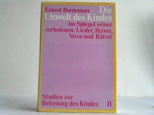 Die Umwelt des Kindes im Spiegel seiner: Ernest Borneman