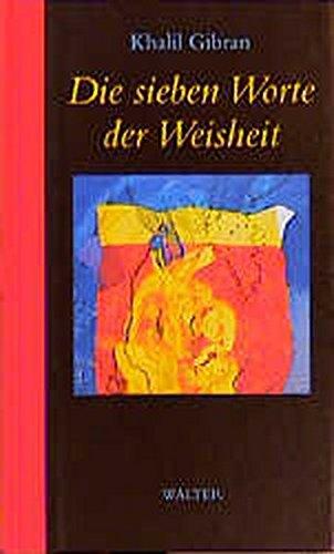 9783530100044: Die sieben Worte der Weisheit (German Edition)