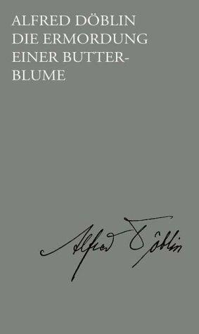 9783530167160: Die Ermordung einer Butterblume: Samtliche Erzahlungen (Ausgewahlte Werke in Einzelbanden / Alfred Doblin) (German Edition)