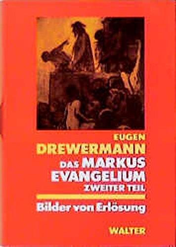Das Markusevangelium II. Bilder von Erlösung: Eugen Drewermann