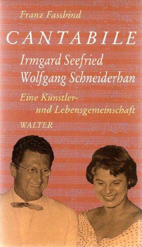 9783530202113: Cantabile. Irmgard Seefried - Wolfgang Schneiderhan. Eine Künstler- und Lebensgemeinschaft