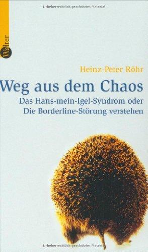 9783530300109: Weg aus dem Chaos: Das Hans-mein-Igel-Syndrom oder Die Borderline-Störung verstehen