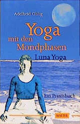 9783530300468: Yoga mit den Mondphasen, Luna Yoga
