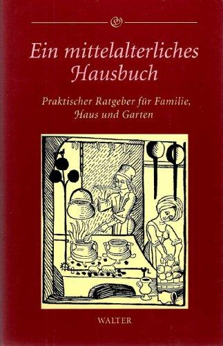 9783530326062: Ein mittelalterliches Hausbuch. Praktischer Ratgeber für Familie, Haus und Garten