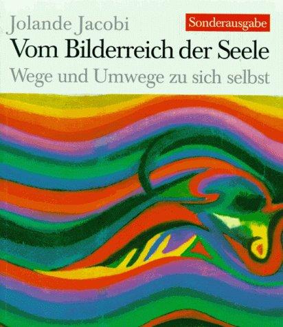 9783530395990: Vom Bilderreich der Seele. Wege und Umwege zu sich selbst.