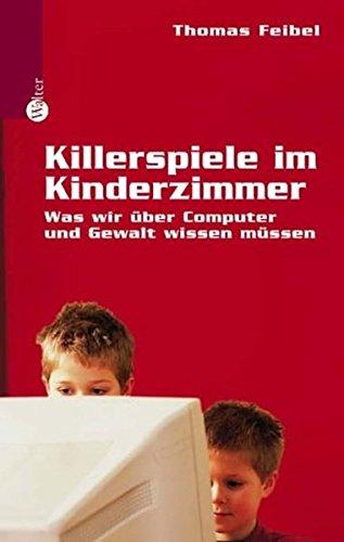 9783530401660: Killerspiele im Kinderzimmer: Was wir über Computer und Gewalt wissen müssen
