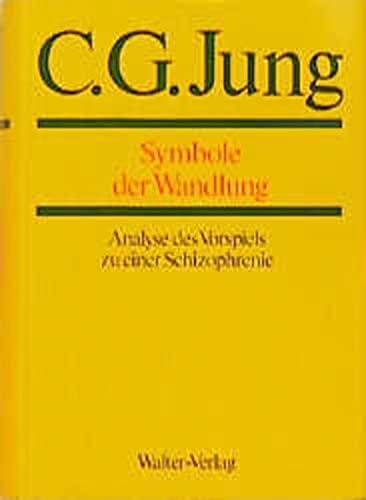 Symbole der Wandlung, Analyse des Vorspiels zu einer Schizophrenie (German Edition): Jung, C. G