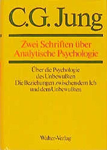 Gesammelte Werke 07. Zwei Schriften uber Analytische: Carl Gustav Jung,