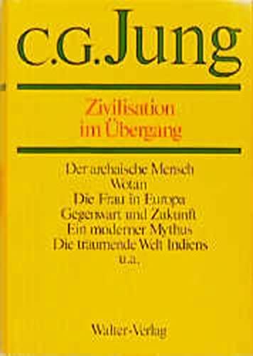 Gesammelte Werke 10. Zivilisation im Übergang: Carl Gustav Jung