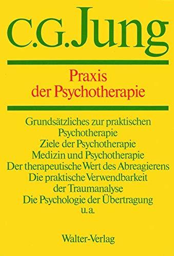 Gesammelte Werke 16. Praxis der Psychotherapie: Carl Gustav Jung