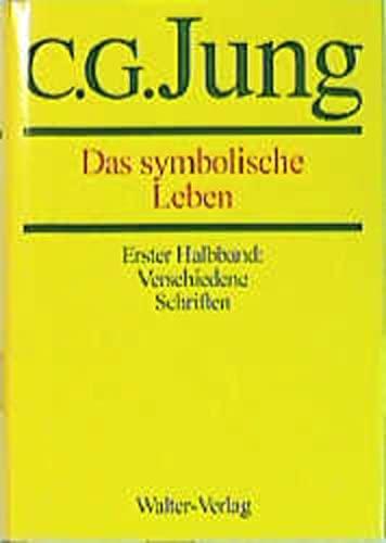 Das symbolische Leben Verschiedene Schriften (German Edition): Jung, C. G