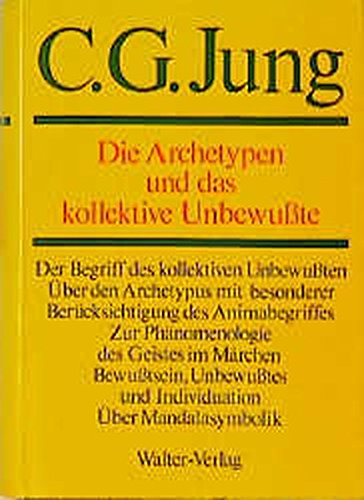 C.G. Jung Gesammelte Werke Bd. 9/1: Die Archetypen und das kollektive Unbewußte - Aus Gesammelte Werke 1-20 neunter Band, erster Halbband