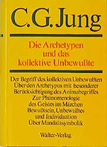 Die Archetypen Und Das Kollektive Unbewusste (German Edition): Jung, C. G