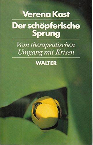 9783530421057: Title: Der schopferische Sprung Vom therapeutischen Umgan