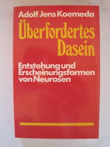 9783530464009: Überfordertes Dasein: Entstehung und Erscheinungsformen von Neurosen (German Edition)