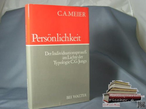 Persönlichkeit: Der Individuationsprozess im Lichte der Typologie C. G. Jungs (Lehrbuch der komplexen Psychologie C. G. Jungs ; Bd. 4) (German Edition) (9783530562545) by Meier, C. A