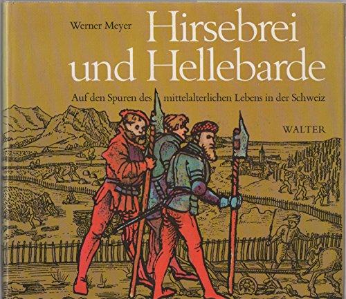 Hirsebrei und Hellebarde: Meyer, Werner: